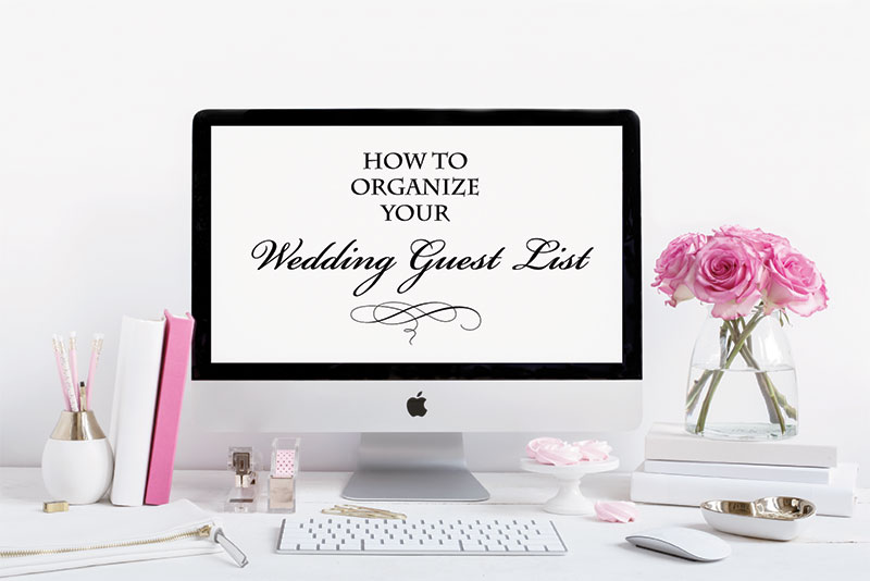How to Organize Your Wedding Guest List